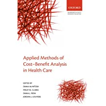 Applied Methods of Cost-Benefit Analysis in Health Care (Handbooks in Health Economic Evaluation)