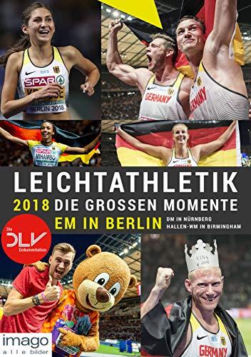 Leichtathletik 2018 - Die großen Momente: EM in Berlin | DM in Nürnberg | Hallen-WM in Birmingham