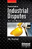 Practical Guide to Industrial Disputes - Acts & Rules