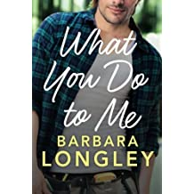 What You Do to Me (The Haneys) by Barbara Longley (2016-11-01)