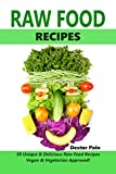 RAW FOOD RECIPES : Vegan & Vegetarian Approved! - 50+ Unique & Delicious Raw Food Recipes -  (English Edition)