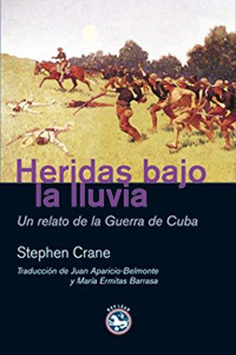 Heridas bajo la lluvia: Un relato de la Guerra de Cuba (Literatura nº 1) por Stephen Crane