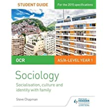 OCR A Level Sociology Student Guide 1: Socialisation, Culture and Identity with Family (Ocr As/a Level)