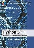 Python 3 - Lernen und professionell anwenden (mitp Professional)