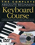 The Complete Absolute Beginners Keyboard Course Book/Cd/Dvd Pack