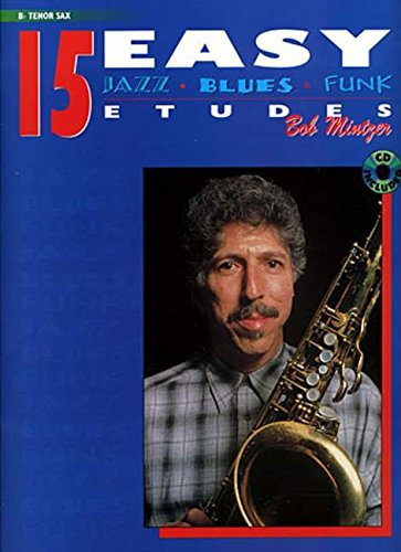 15 Easy Jazz, Blues & Funk Etudes - B-Flat Tenor Sax (incl. CD) (Instrumental Series)