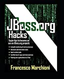 JBoss.org Hacks: Super tips to become an ace with JBoss.org projects