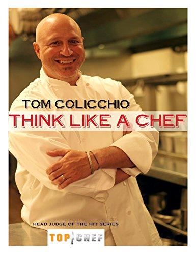 Think Like a Chef (English Edition) por Tom Colicchio