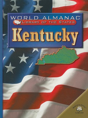 Kentucky: The Bluegrass State (World Almanac Library of the States) -