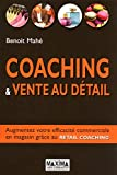 Telecharger Livres Coaching vente au detail Augmentez votre efficacite en magasin grace au Retail coaching (PDF,EPUB,MOBI) gratuits en Francaise