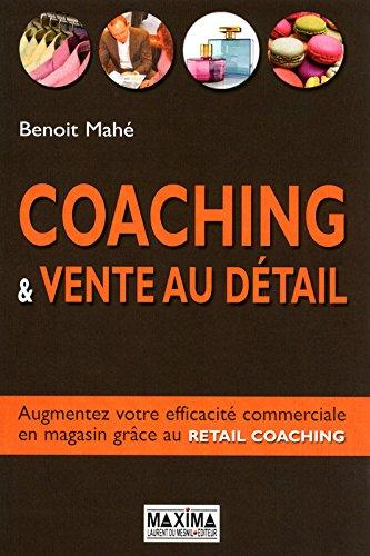 Coaching & vente au détail : Augmentez votre efficacité en magasin grâce au Retail coaching
