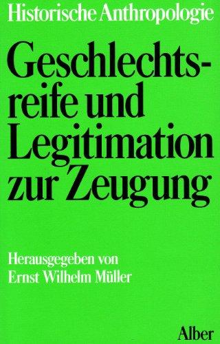 Kindheit, Jugend, Familie, 3 Bde. in 4 Tl.-Bdn, Bd.1, Geschlechtsreife und Legitimation zur Zeugung