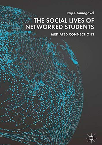 The Social Lives of Networked Students: Mediated Connections
