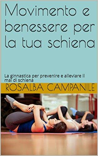 Movimento e benessere per la tua schiena: La ginnastica per prevenire e alleviare il mal di schiena
