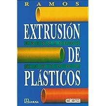 Extrusion de Plasticos - Principios Basicos