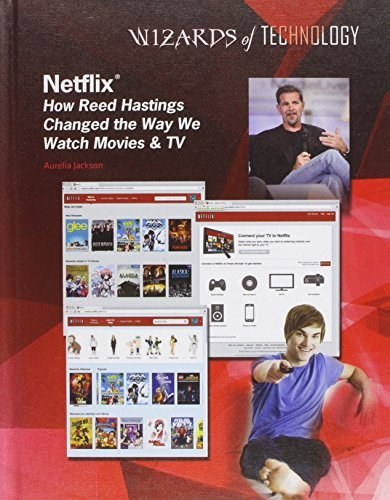 netflix-how-reed-hastings-changed-the-way-we-watch-movies-tv-wizards-of-technology-by-aurelia-jackso