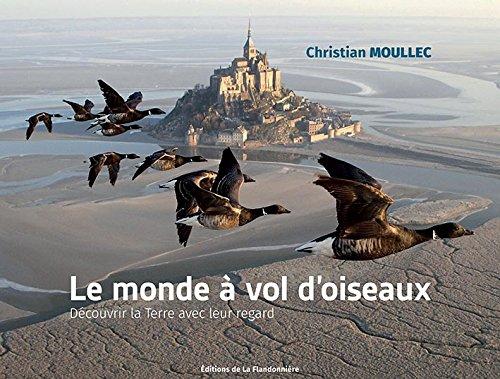 Le monde à vol oiseaux par Christian Moullec