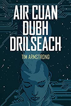 Air Cuan Dubh Drilseach: On a Glittering Black Sea (Ficsean) (Scots_gaelic Edition) by [Armstrong, Tim]
