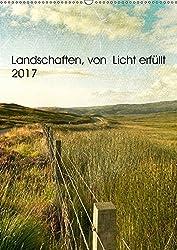 Landschaften, von Licht erfüllt (Wandkalender 2017 DIN A2 hoch): Landschafts- und Sehnsuchtskalender (Monatskalender, 14 Seiten ) (CALVENDO Orte)