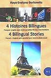 4 HISTOIRES BILINGUES 4 BILINGUAL STORIES: Niveau Intermédiaire avec texte parallèle  - Intermediate Level with parallel text (LIVRES BILINGUES BILINGUAL BOOKS)
