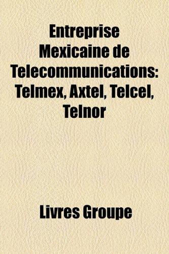 entreprise-mexicaine-de-telecommunications-telmex-axtel-telcel-telnor