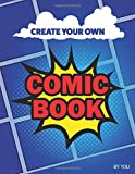 Create Your Own Comic Book: Blank Comic Book (8.5' x 11') 100 pages of empty comic strip templates for you to fill with your latest comic book story