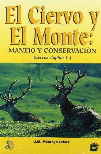 Elciervoyelmonte:Manejoyconservación por J. M. Montoya Oliver