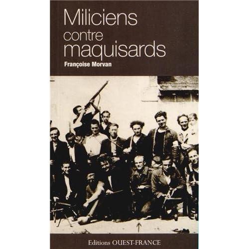 Miliciens contre maquisards : Enquête sur un épisode de la Résistance en Bretagne