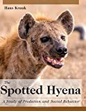 The Spotted Hyena: A Study of Predation and Social Behavior