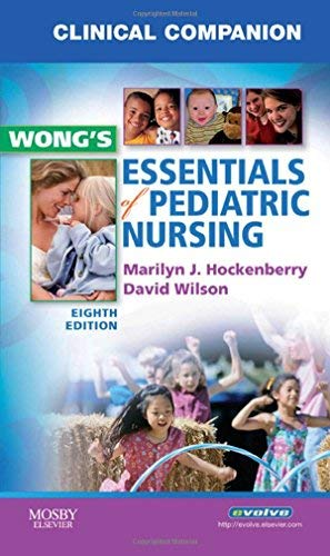 [Clinical Companion for Wong's Essentials of Pediatric Nursing, 1e] [By: Hockenberry PhD RN-CS PNP FAAN, Marilyn J.] [October, 2008]