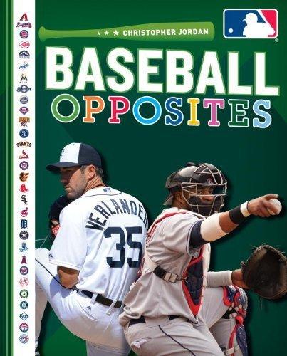 Baseball Opposites (Major League Baseball: First Base Books) by Jordan, Christopher (2014) Hardcover