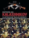 Histoire du Kalashnikov - A l'épreuve de tous les combats