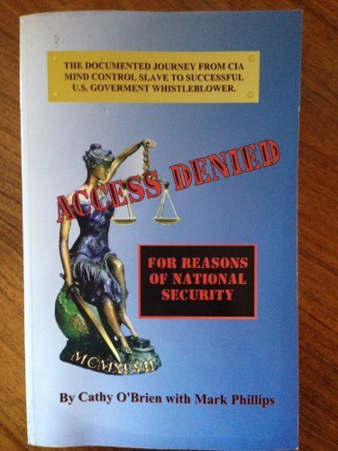 Access Denied: For Reasons of National Security by Cathy O'Brien, Mark Phillips (2004) Paperback