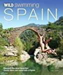 Wild Swimming Spain: Discover the Mos...