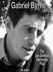 Gabriel Byrne: The Joe Jackson Interviews Plus (English Edition)