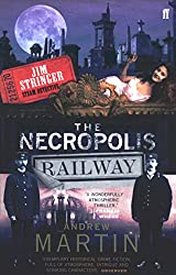 The Necropolis Railway: A Historical Novel (Jim Stringer Book 1)