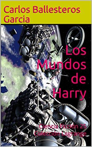 Los Mundos de Harry: Ciencia Ficción 25 Colección Lagrange por Carlos  Ballesteros Garcia