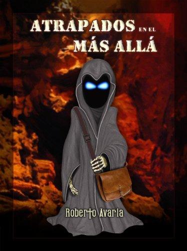 Atrapados en el Más Allá [novela de ángeles y demonios] por Roberto Avaria