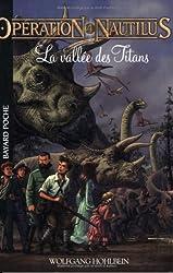 Opération Nautilus, Tome 4 : La vallée des Titans