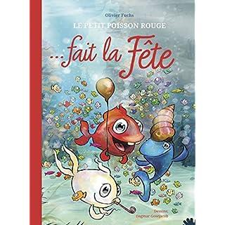 Le Petit Poisson Rouge fait la fête: Nouvelles aventures du PPR (Der Kleine Rote Fisch / Le Petit Poisson Rouge)