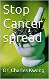 Find out what can be done to stop cancer spread.