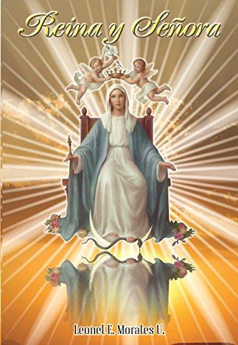 Reina y Señora: Reflexiones personales y conversaciones sobre la Virgen María