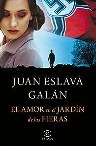 El amor en el Jardín de las Fieras par Juan Eslava Galán