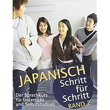 Japanisch Schritt für Schritt Band 2: Der Sprachkurs für Unterricht und Selbststudium