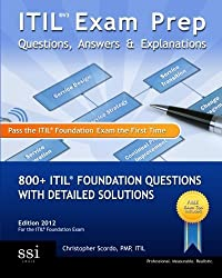 ITIL V3 Exam Prep Questions, Answers, & Explanations: 800+ ITIL Foundation Questions with Detailed Solutions by Christopher Scordo (2009-11-06)