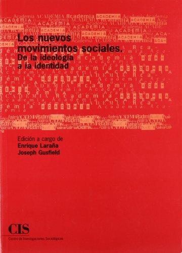 Los nuevos movimientos sociales: De la ideología a la identidad (Academia) por Enrique Laraña Rodríguez-Cabello