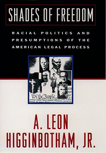 Shades of Freedom: Racial Politics and Presumptions of the American Legal Process (English Edition)