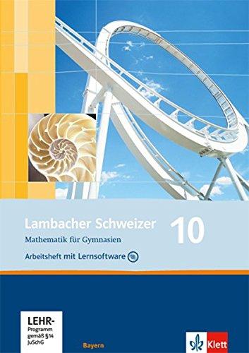 Lambacher Schweizer Mathematik 10. Ausgabe Bayern: Arbeitsheft plus Lösungsheft und Lernsoftware Klasse 10 (Lambacher Schweizer. Ausgabe für Bayern ab 2003)