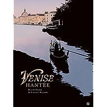 Venise Hantee: Intégrale