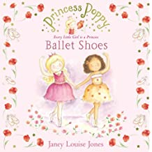 Princess Poppy: Ballet Shoes (Princess Poppy Picture Books) by Janey Louise Jones (2010-03-04)